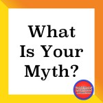 What is your myth